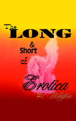 The Long and Short of Erotica by Wildfire image