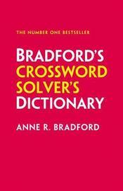 Bradford's Crossword Solver's Dictionary by Anne R Bradford