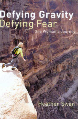 Defying Gravity, Defying Fear by Heather Swan image