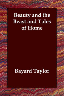 Beauty and the Beast and Tales of Home by Bayard Taylor image