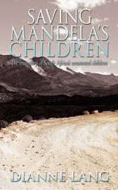Saving Mandela's Children by Dianne Lang image