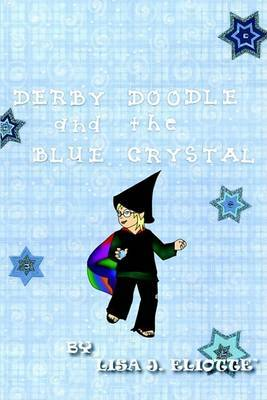 Derby Doodle and the Blue Crystal by Lisa J. Eliotte image