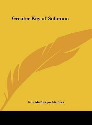 Greater Key of Solomon by S.L. MacGregor Mathers