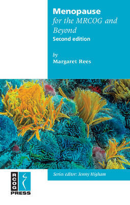 Menopause for the MRCOG and Beyond by Margaret Rees