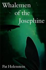 Whalemen of the Josephine by Pat Holenstein image