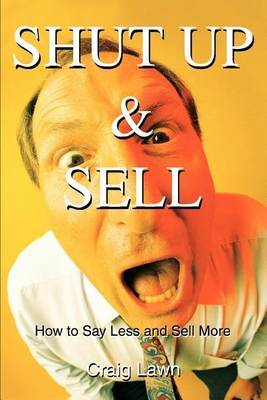 Shut Up and Sell by Craig Lawn image