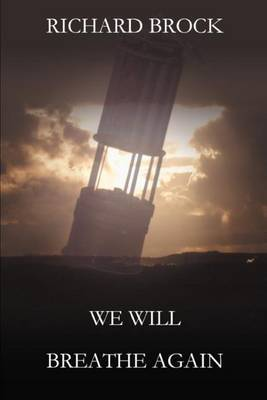 We Will Breathe Again by Richard Brock