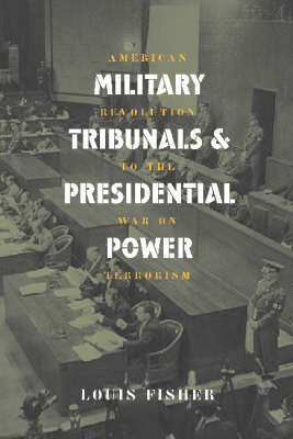 Military Tribunals and Presidential Power by Louis Fisher image