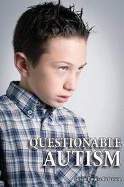 Questionable Autism by Susan Louise Peterson