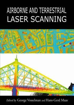 Airborne and Terrestrial Laser Scanning by George Vosselman