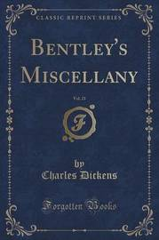 Bentley's Miscellany, Vol. 21 (Classic Reprint) by DICKENS