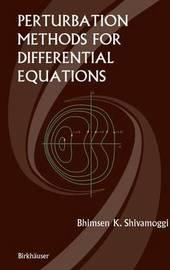 Perturbation Methods for Differential Equations by Bhimsen K. Shivamoggi