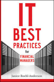 IT Best Practices for Financial Managers by Janice M Roehl-Anderson image