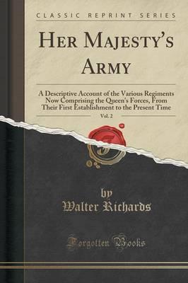 Her Majesty's Army, Vol. 2 by Walter Richards