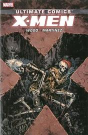 Ultimate Comics X-men By Brian Wood Volume 3 by Brian Wood