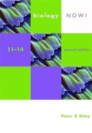 Biology Now! 11-14 2nd Edition Pupil's Book by Peter Riley