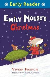 Early Reader: Emily Mouse's Christmas by Vivian French