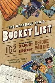 The Baseball Fan's Bucket List by Jenna Santelli image