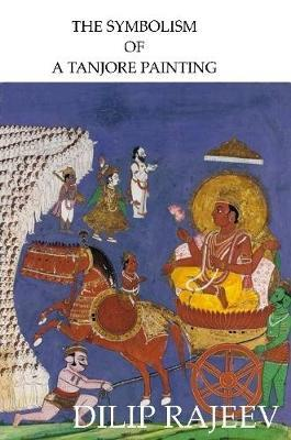 THE Symbolism of A Tanjore Painting by Dilip Rajeev