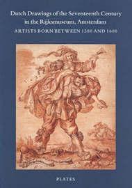 Dutch Drawings of the Seventeenth Century in the Rijksmuseum, Amsterdam by Marijn Schapelhouman