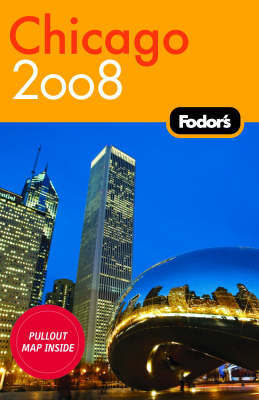 Fodor's Chicago: 2008 by Fodor Travel Publications image