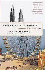 Remaking the World by Henry Petroski image