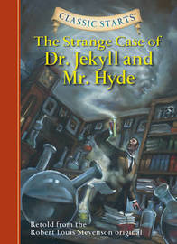 Classic Starts (R): The Strange Case of Dr. Jekyll and Mr. Hyde by Robert Louis Stevenson