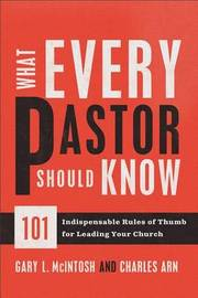 What Every Pastor Should Know by Gary L. McIntosh