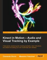 Kinect in Motion - Audio and Visual Tracking by Example by Clemente Giorio