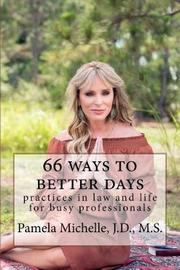 66 Ways to Better Days by J D M S Michelle