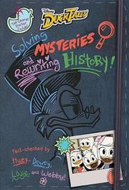 Ducktales: Solving Mysteries and Rewriting History! by Rob Renzetti