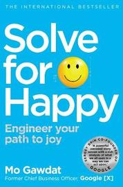 Solve For Happy by Mo Gawdat