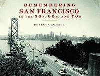 Remembering San Francisco in the 50s, 60s, and 70s image