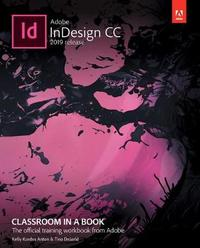 Adobe InDesign CC Classroom in a Book by Kelly Kordes Anton