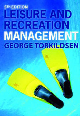 Leisure and Recreation Management by George Torkildsen image