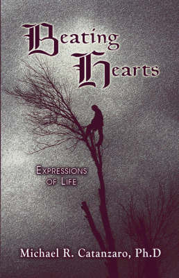 Beating Hearts: Expressions of Life by Ph.D. Michael R. Catanzaro image
