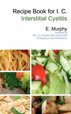 Recipe Book for I.C. (Interstitial Cystitis) by E. Murphy image