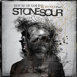 House of Gold & Bones by Stone Sour