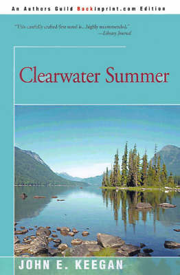 Clearwater Summer by John E. Keegan