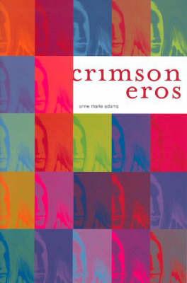 Crimson Eros by Anne Marie Adams