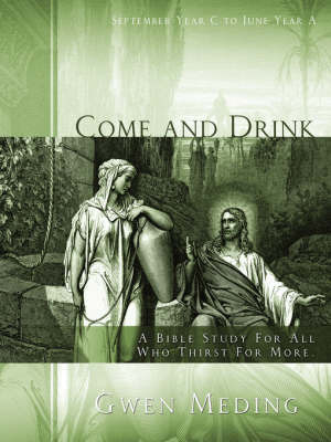 Come and Drink by Gwen Meding