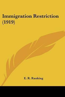 Immigration Restriction (1919) by E R Ranking