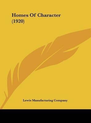Homes of Character (1920) by Manufacturing Company Lewis Manufacturing Company