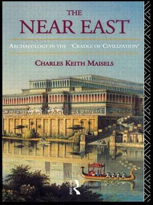 The Near East by Charles Keith Maisels image