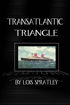Transatlantic Triangle by Lois Spratley