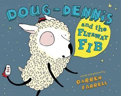 Doug-Dennis and the Flyaway Fib by Darren Farrell