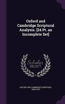 Oxford and Cambridge Scriptural Analysis. [24 PT. an Incomplete Set] by Oxford And Cambridge Scriptura Analysis