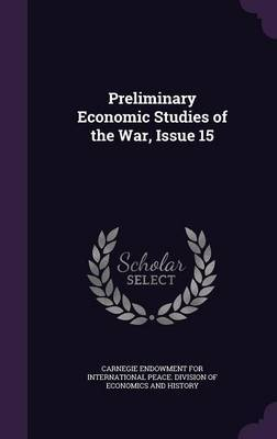 Preliminary Economic Studies of the War, Issue 15