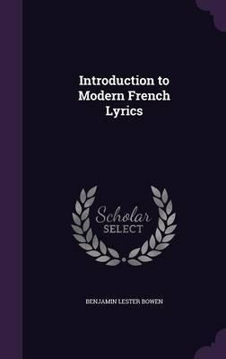 Introduction to Modern French Lyrics by Benjamin Lester Bowen image