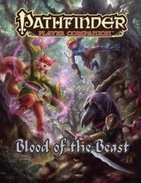 Pathfinder Player Companion: Blood of Beasts by Paizo Staff